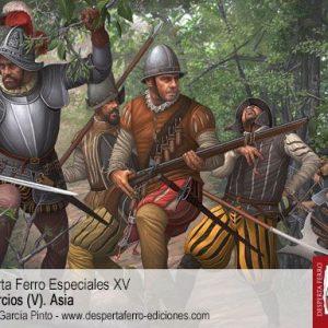 Los Tercios (V). Asia, ss. XVI-XVII,