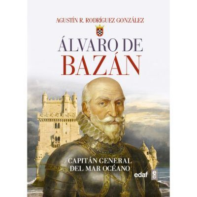 Álvaro de Bazán: Capitán General del Mar Océano