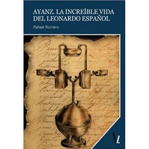 Ayanz. La increíble vida del Leonardo Español