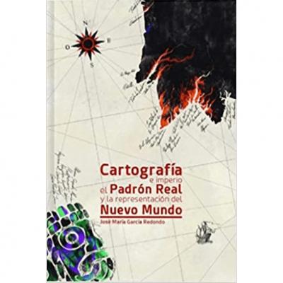 Cartografía e Imperio: El Padrón Real y la representación del Nuevo Mundo
