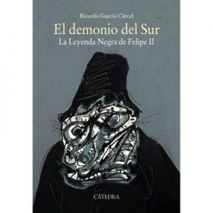 El demonio del Sur: La Leyenda Negra de Felipe II