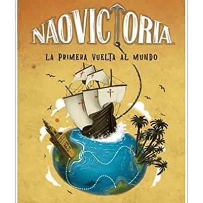 Nao Victoria: La primera vuelta al mundo
